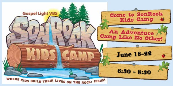 Join us for Son Rock Kids Camp Bible Camp! Ages 4-12, June 18-22, 630-830