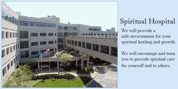 Spiritual Hospital – Providing a safe environment for Spiritual Healing and Growth